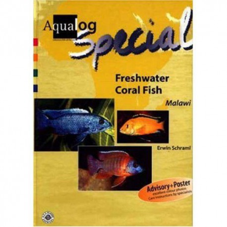 Freshwater Coral Fish: Cichlids from Lake Malawi (AQUALOG Special)