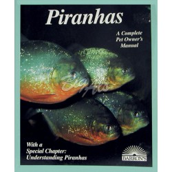PIRANHAS, A COMPLETE PET OWNERS MANUAL