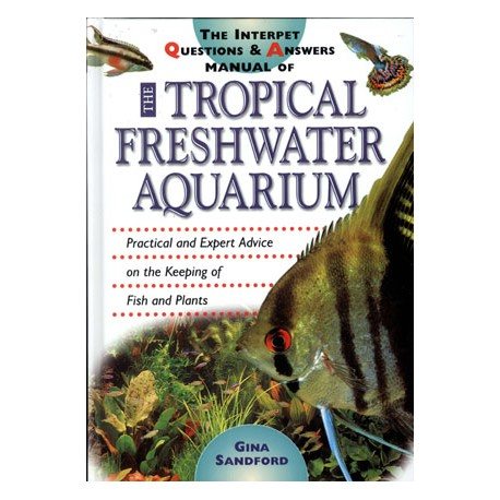 THE TROPICAL FRESHWATER AQUARIUM QUESTIONS & ANSWERS, SANDFORD