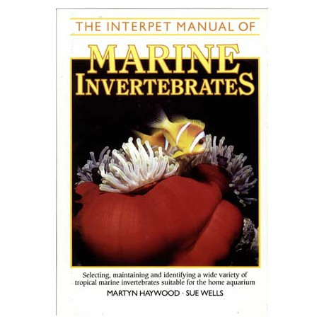 MARINE INVERTEBRATES , INTERPET MANUAL OF, HAYWOOD/WELLS