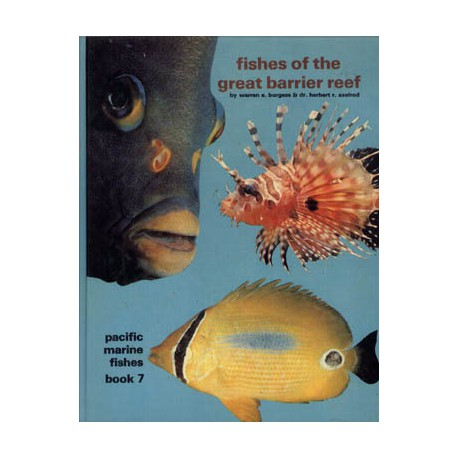 PACIFIC MARINE FISHES BOOK 7, FISHES OF THE GREAT BARRIER REEF