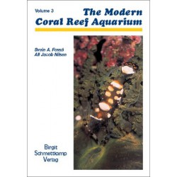THE MODERN CORAL REEF AQUARIUM VOL.3