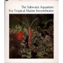 THE SALTWATER AQUARIUM FOR TROPICAL MARINE INVERTEBRATES, PETER WILKENS