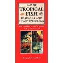 A-Z TROPICAL FISH DISEASES AND HEALTH PROBLEMS