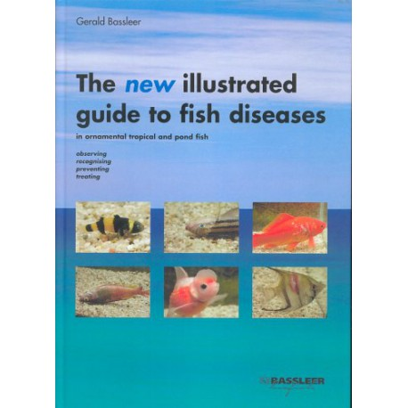 THE NEW ILLUSTRATED GUIDE TO FISH DISEASES, BASSLEER